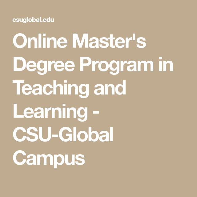 Online Master's Degree Program in Teaching and Learning - CSU-Global Campus