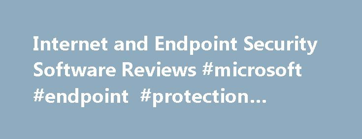 Internet and Endpoint Security Software Reviews #microsoft #endpoint #protection #review http://omaha.remmont.com/internet-and-endpoint-security-software-reviews-microsoft-endpoint-protection-review/  # Reviews for Endpoint Protection Platforms What is internet and endpoint security software? The endpoint protection platform provides a collection of security capabilities to protect PCs, smartphones and tablets. Buyers of endpoint protection should investigate the quality of protection…
