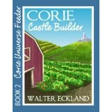Corie Castle Builder (Corie Universe Feeder) (Kindle Edition)By Walter Eckland