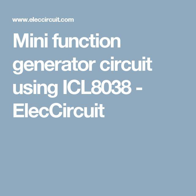 Mini function generator circuit using ICL8038 - ElecCircuit