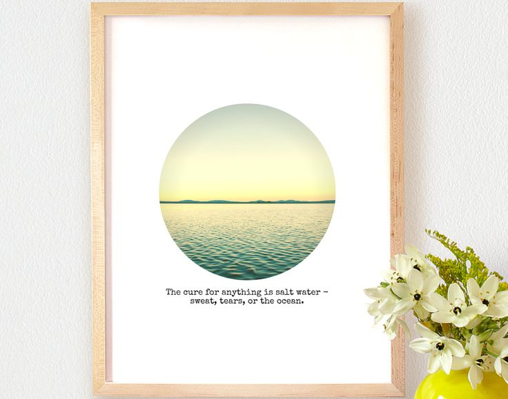 Art Print, FREE Shipping, The Cure For Anything Is Salt Water, Quote Art Print, Ocean, Motivational Quote, Inspirational Quote, 8x10 11x14 by BrightAndBonny on Etsy