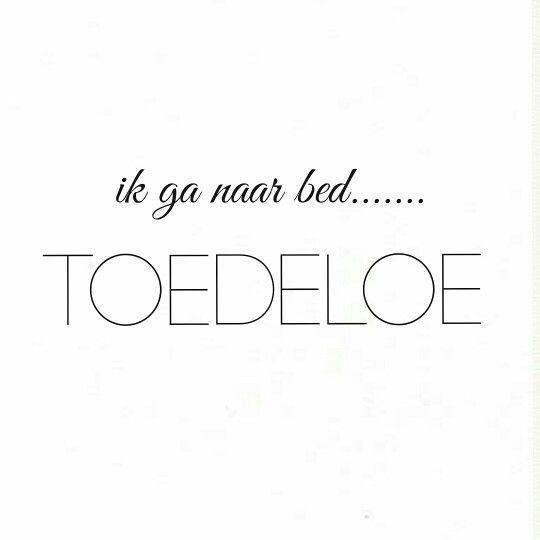 Welterusten.....L.Loe