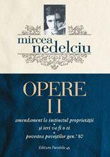 OPERE. VOL. II -NEDELCIU, Mircea- Colectie:  SERIA MIRCEA NEDELCIU