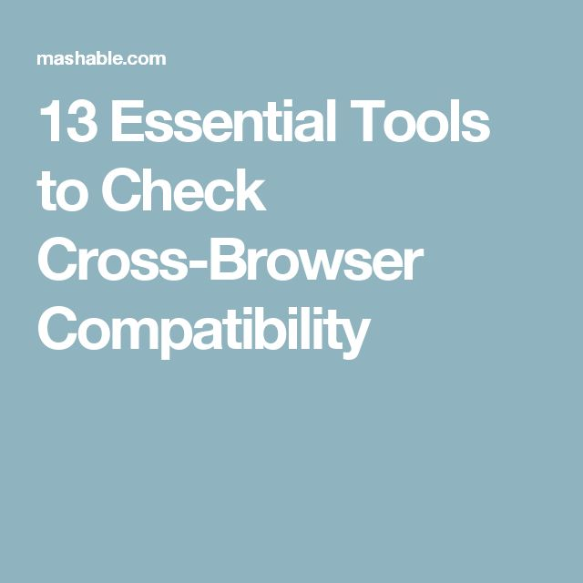 13 Essential Tools to Check Cross-Browser Compatibility