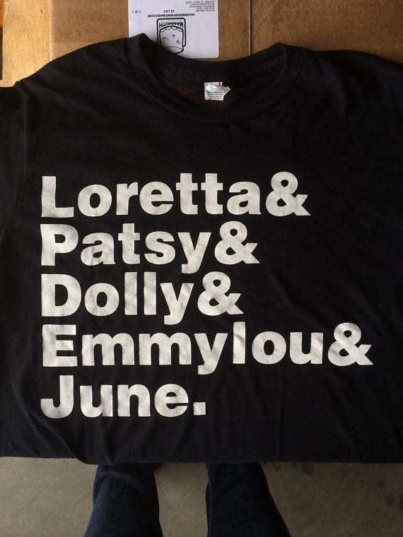 Super soft Helvetica text design - featuring your favorite country ladies: Loretta, Patsy, Dolly, and Emmylou. :) Printed on UNISEX slimmer