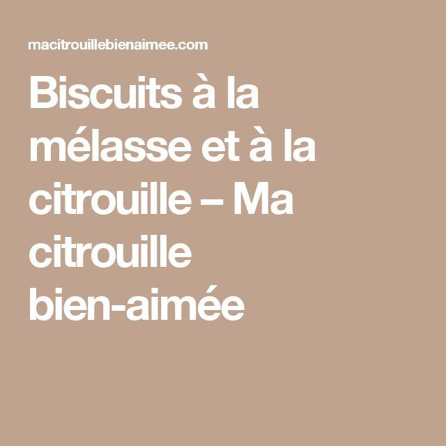 Biscuits à la mélasse et à la citrouille – Ma citrouille bien-aimée