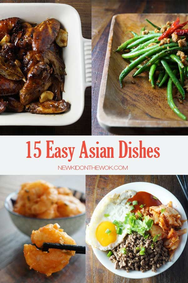 15 Easy Asian Dishes New Kid On The Wok Cooking For Beginners Easy Asian Dishes Quick Asian Recipes