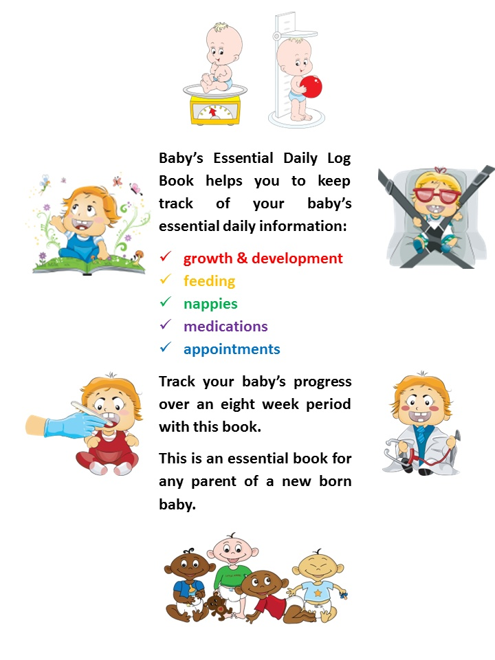 Keep track of all the essential information about your baby-feeding, nappies, medication, tummy time... with Baby's Essential Daily Log Book from http://www.babyeureka.com
