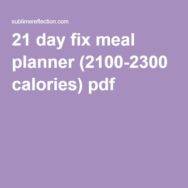 21 day fix meal planner (2100-2300 calories) pdf
