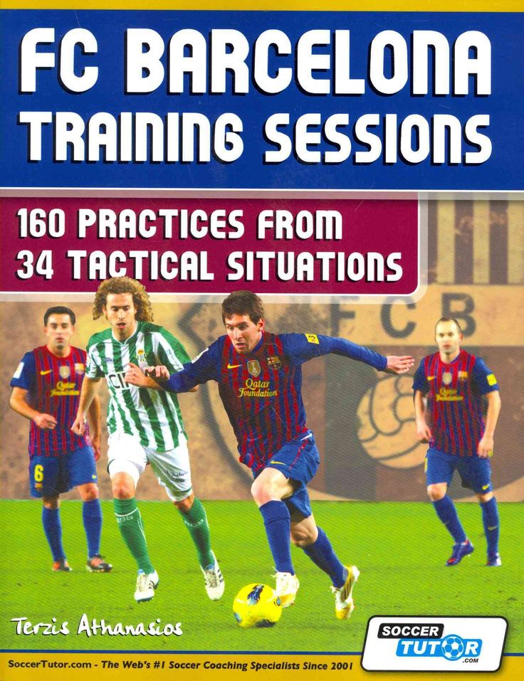 FC Barcelona Training Sessions: 160 Practices from 34 Tactical Situations