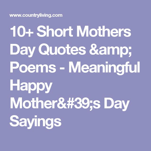 10+ Short Mothers Day Quotes & Poems - Meaningful Happy Mother's Day Sayings