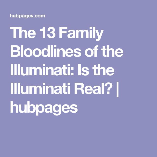 The 13 Family Bloodlines of the Illuminati: Is the Illuminati Real? | hubpages