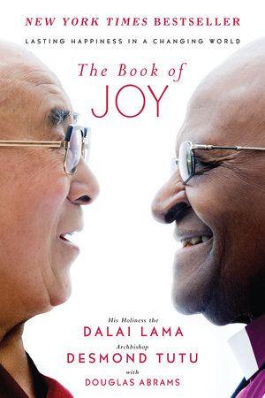 The Book of Joy by Dalai Lama, Desmond Tutu and Douglas Carlton Abrams | PenguinRandomHouse.com  Amazing book I had to share from Penguin Random House