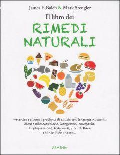Il libro dei Rimedi Naturali (oltre 500.000 copie vendute nel mondo) di James F. Balch Mark Stengler - Armenia