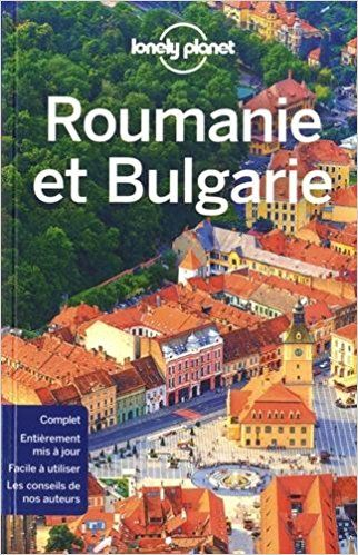 Roumanie et Bulgarie - 4ed - Lonely Planet LONELY PLANET