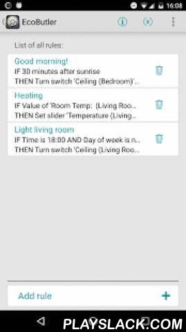 KNX: EcoButler KNX Server  Android App - playslack.com ,  Forget about expensive home servers and wall mounted touch panels! With ayControl and EcoButler, you can easily create your own rules which automate your SmartHome. Example rules: • Every MON, TUE and WED at 7am turn on the light in the corridor.• 60 minutes after Sunset lower the blinds in the bedroom.• When the door alarm is triggered, turn on all lights in the building.• When the light in the bathroom is turned on between 7 and 9am…