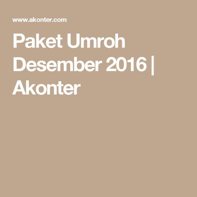 Paket Umroh Desember 2016   Akonter