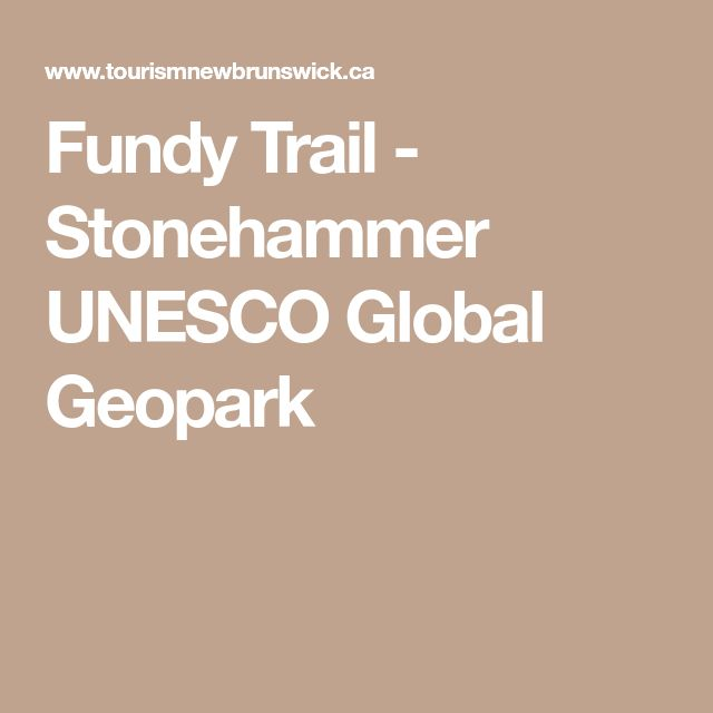 Fundy Trail - Stonehammer UNESCO Global Geopark