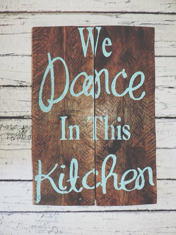 I would like to make this but reverse the word to say 'In this kitchen we dance'.