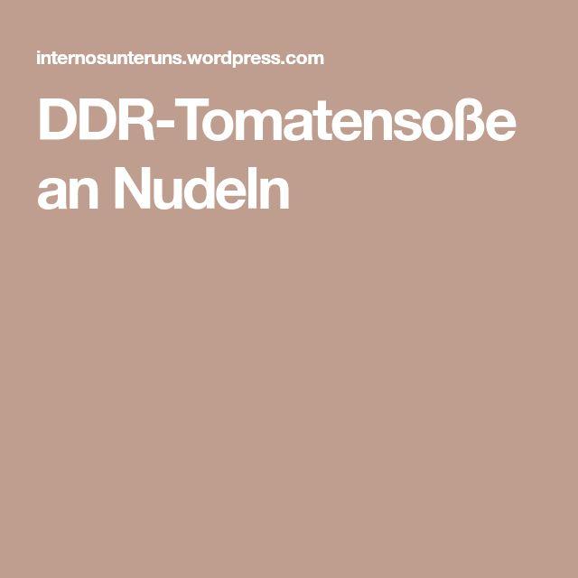 DDR-Tomatensoße an Nudeln