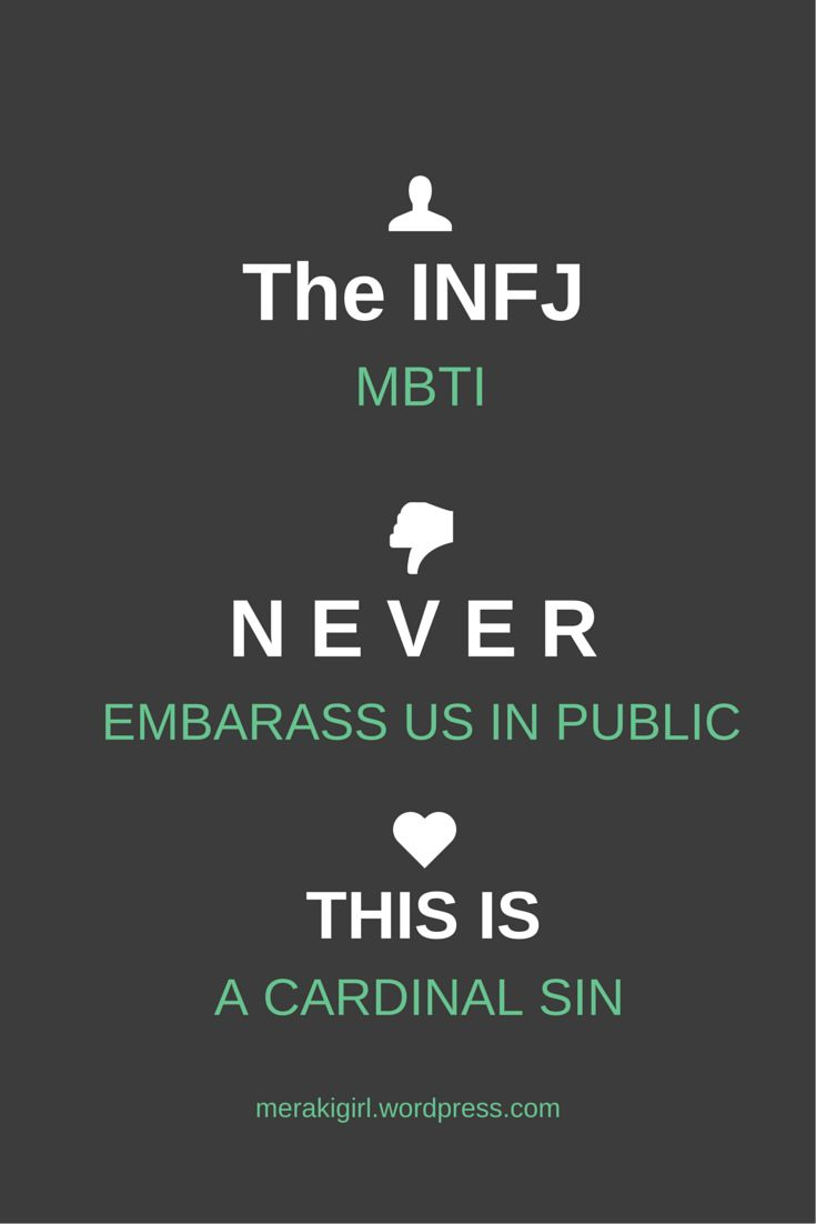 """INFJs hate to be embarrassed in public because they can feel the perpetrator's malice, even if something is """"in jest"""" and internalize any laughter as ridicule"""