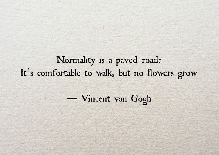 Normality is a paved road...