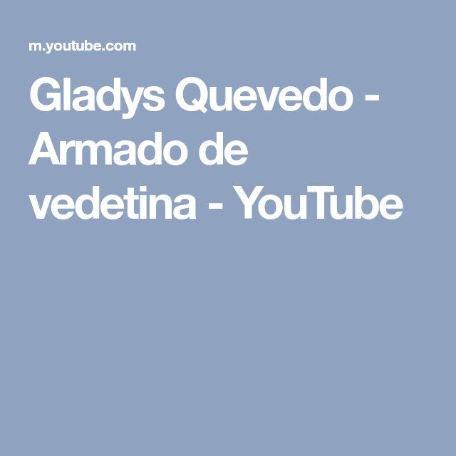 Gladys Quevedo - Armado de vedetina - YouTube