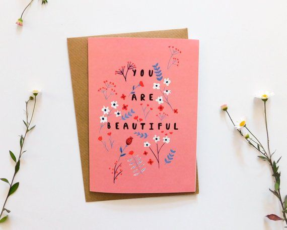 You Are Beautiful Illustrated Greeting Card Encouragement Card Self Love Card You Are Beautiful Valentines Card Mothers Day Card Greeting Card Illustration Beautiful Greeting Cards Watercolor Birthday Cards