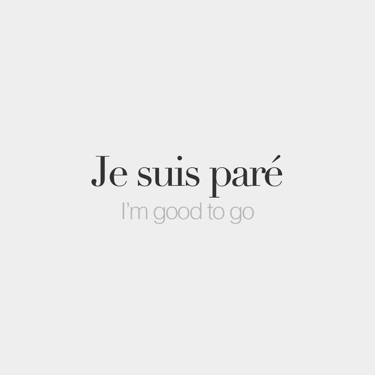 10.2K vind-ik-leuks, 47 reacties - French Words (@frenchwords) op Instagram: 'Je suis paré (feminine: je suis parée) • I'm good to go • /ʒə sɥi pa.ʁe/'