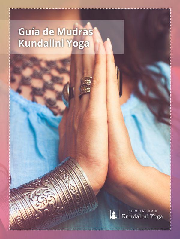 Guía De Mudras Cómo Hacerlos Y Su Significado Descarga Pdf Gratuito Mudras Yoga Mantras Mudras Manos