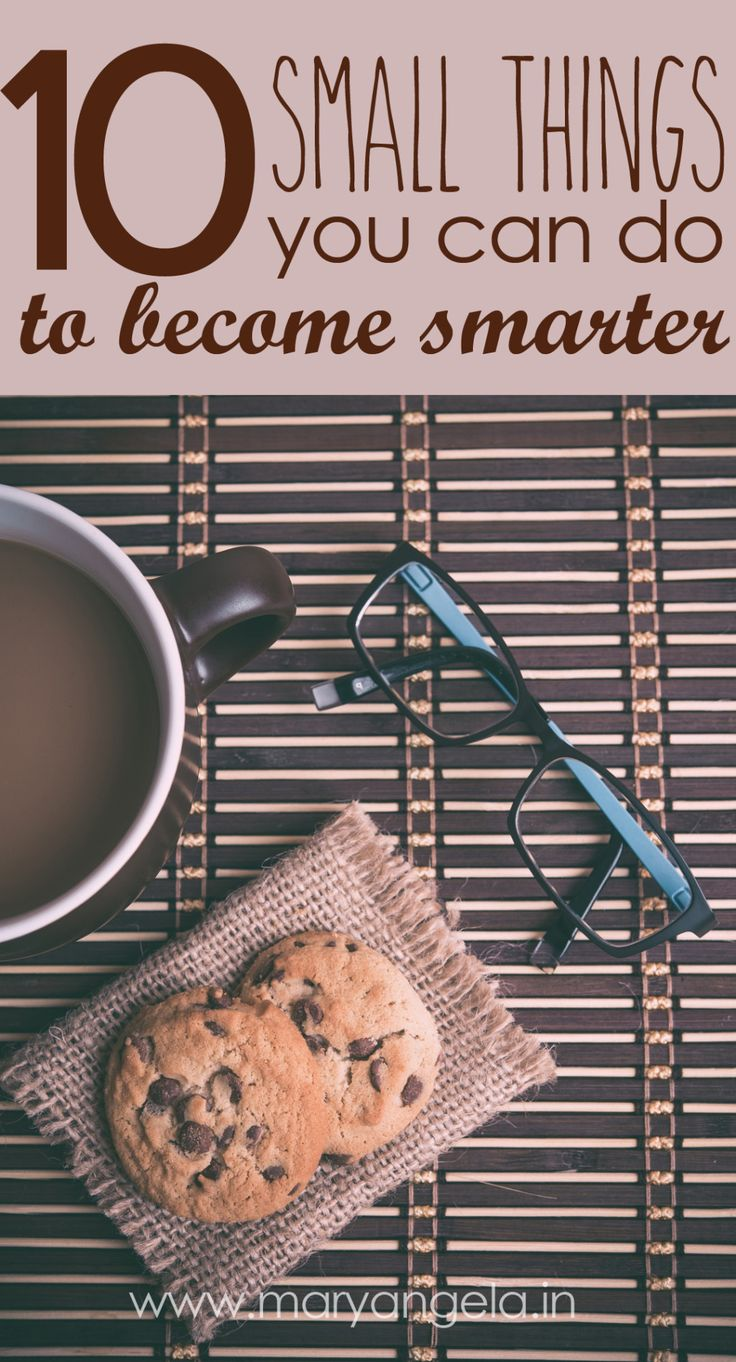 10 Small Things You Can Do To Become Smarter