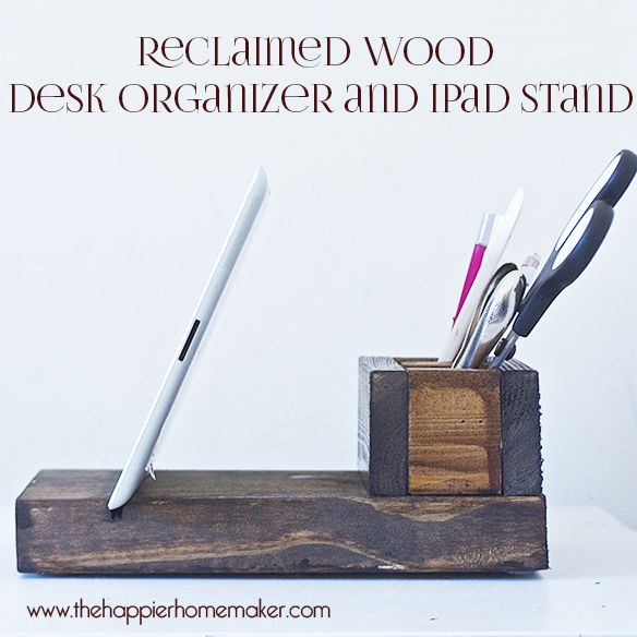 DIY Reclaimed Wood Desk Organizer and iPad Stand @Reginald VonHammersmark III VonHammersmark III VonHammersmark III Cutting