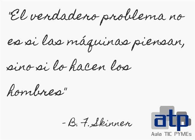 Cita de B. F. Skinner #CitaTIC del mes
