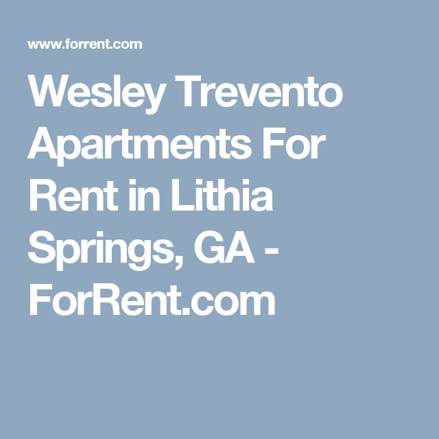 Wesley Trevento Apartments For Rent in Lithia Springs, GA - ForRent.com