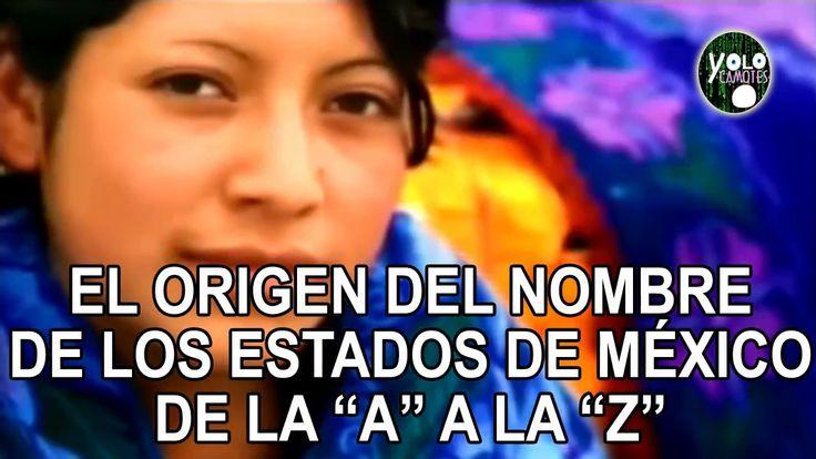 "El origen del nombre de los estados de México de la ""A"" a la ""Z"""