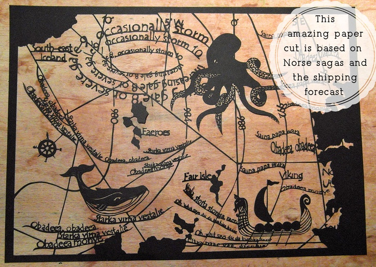 Hey, Nice Cardigan...: Paper cuts: Mythical Map, Art Creative Ideas, Shipping Forecast, Paper Cuts, Forecast Mythical