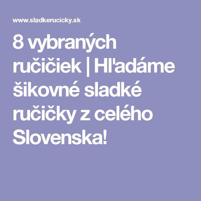 8 vybraných ručičiek   Hľadáme šikovné sladké ručičky z celého Slovenska!