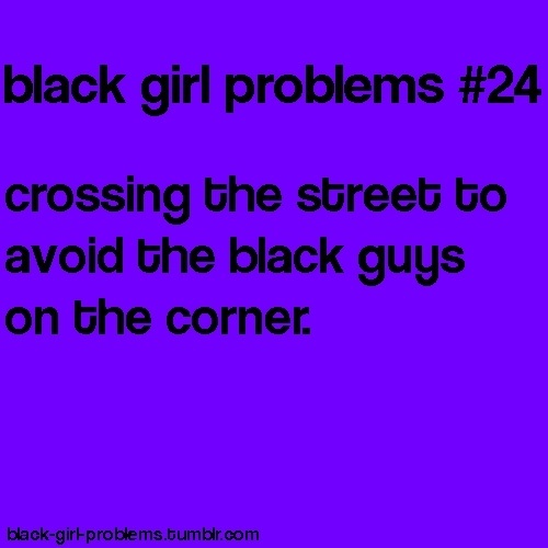 159 best images about ��black girl problems on pinterest