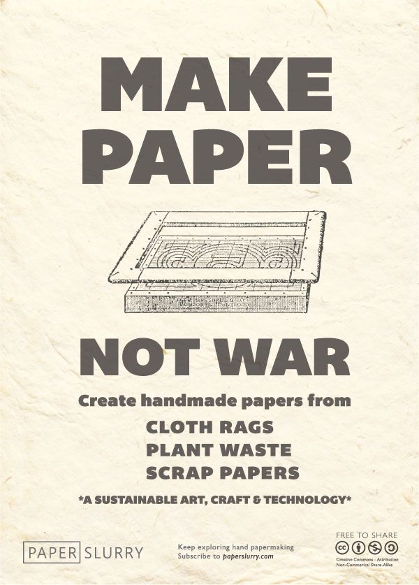 Yep, it's a shameless propaganda poster for the hand papermaking cause. Makehandmade paper today! Please do share, tweet, and pin...just attribute and link back to Paperslurry! Want more paper-mak...
