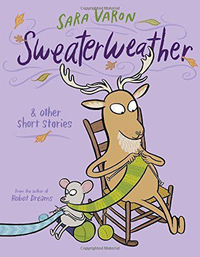 Sweaterweather: & Other Short Stories by Sara Varon