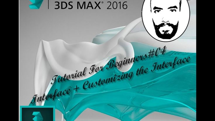 3ds Max  Tutorial For Beginners #01 Interface + Customizing the Interface