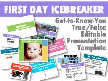 """First Day Icebreaker: Editable True False Quiz Template This editable true/false """"get-to-know-you"""" activity is a great icebreaker for the first day. Have your students take the quiz over facts about you, then reverse roles and have them give their classmates a quiz about themselves."""