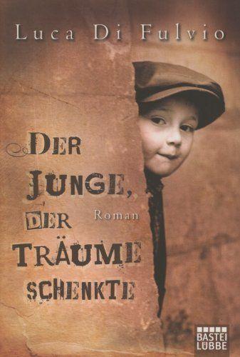 Der Junge, der Träume schenkte von Luca Di Fulvio und weiteren, http://www.amazon.de/dp/3404160614/ref=cm_sw_r_pi_dp_1GHptb1CAK62M