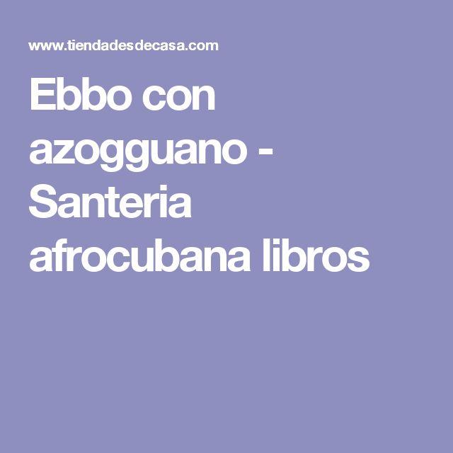Ebbo con azogguano - Santeria afrocubana libros