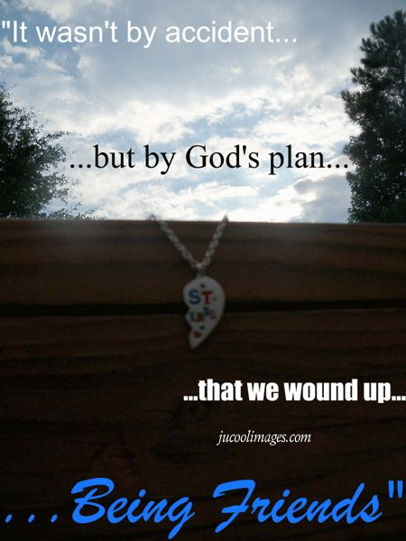 Friendship Quotes | 123Friendster.com - More Friendship Quotes Comments  I believe that god did have a plan and I am so thankful that he did! Love you Cecilia! ;)