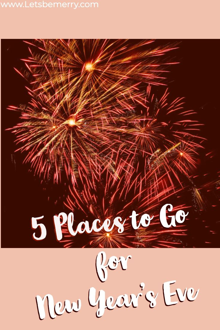 City Or Country 5 Places To Go For New Year S Eve With Images New Years Eve World Travel Guide Places To Go