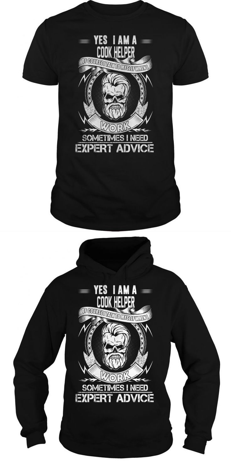 Yes Im A Cook Helper Of Course I Talk To Myself When I Work Sometimes I Need Expert Advice.  Guys Tee Hoodie Sweat Shirt Ladies Tee Unisex Tank Top Dane Cook T Shirt Chili Cook Off T-shirt Ideas Walter White Let's Cook T Shirt Dane Cook Tour T Shirts