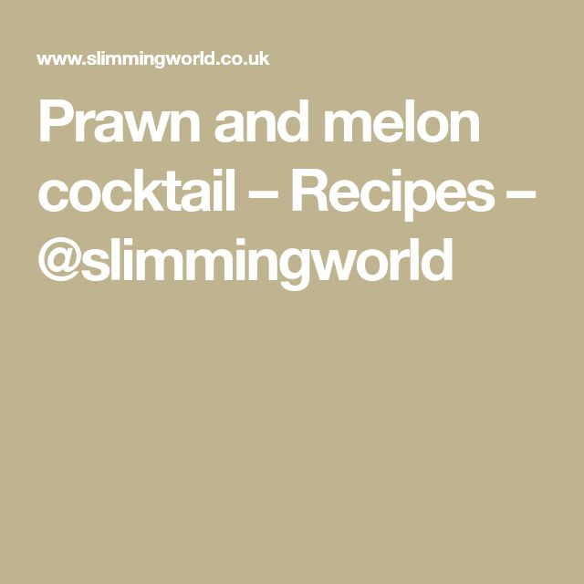 Prawn and melon cocktail – Recipes – @slimmingworld