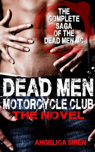 Dead Men Motorcycle Club - The Novel (Motorcycle Club Romance) by Angelica Siren, http://www.amazon.com/dp/B00KD0OVTS/ref=cm_sw_r_pi_dp_at-Htb14EYPV4