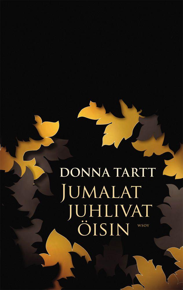 Donna Tartt: Jumalat juhlivat öisin